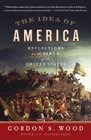 The Idea of America Reflections on the Birth of the United States