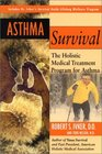 Asthma Survival: The Holistic Medical Treatment Program for Asthma