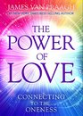 The Power of Love Connecting to the Oneness