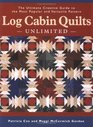 Log Cabin Quilts Unlimited The Ultimate Creative Guide to the Most Popular and Versatile Pattern