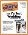 Complete Idiot's Guide to the Perfect Wedding, Illustrated 4th Edition (The Complete Idiot's Guide)
