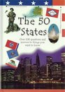 The 50 States Over 100 Questions and Answers to Things You Want to Know