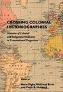 Crossing Colonial Historiographies Histories of Colonial and Indigenous Medicines in Transnational Perspective