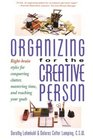 Organizing for the Creative Person : Right-Brain Styles for Conquering Clutter, Mastering Time, and Reaching Your Goals
