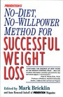 Prevention's No-Diet No-Willpower Method for Successful Weight Loss The Latest Scientific Diet-Free Techniques to Help You Lose As Many Pounds A
