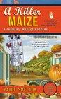 A Killer Maize (Farmers' Market, Bk 4)