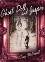 Ghost Doll and Jasper A Graphic Novel
