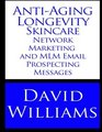 Anti-Aging Longevity Skincare Network Marketing and MLM Email Prospecting Messag