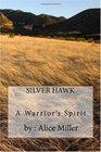 SILVER HAWK A Warrior's Spirit