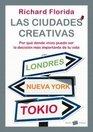Las ciudades creativas/  Who's Your City Por que donde vives puede ser la decision mas importante de tu vida/ How the Creative Economy Is Making Where  Important Decision of Y