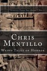 "Chris Mentillo: Weird Tales of Horror: ""Stories From The Dead."" Vol. 1 (Volume 1)"