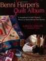 Benni Harper's Quilt Album A Scrapbook Of Quilt Projects Photos  Neverbeforetold Stories