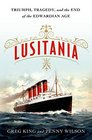 Lusitania Triumph Tragedy and the End of the Edwardian Age