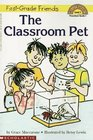The Classroom Pet (First Grade Friends) (Hello Reader!, Level 1)