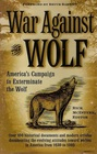 War Against the Wolf America's Campaign to Exterminate the Wolf