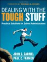 Dealing with the Tough Stuff Practical Solutions for School Administrators