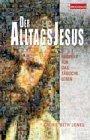 Der Alltags Jesus Beispiele fr das richtige Leben