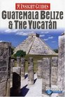 Insight Guides Guatemala, Belize And the Yucatan (Insight Guides Guatemala, Belize, Yucatan)