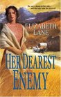 Her Dearest Enemy (Harlequin Historical, No 754)