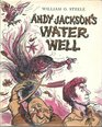 Andy Jackson's Water Well