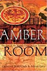 The Amber Room  The Fate of the World's Greatest Lost Treasure