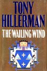 The Wailing Wind (Joe Leaphorn and Jim Chee, Bk 15)
