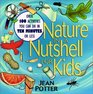 Nature in a Nutshell for Kids  Over 100 Activities You Can Do in Ten Minutes or Less