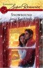 Snowbound (Harlequin Superromance, No 1454)