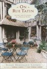 On Rue Tatin : Living and Cooking in a French Town