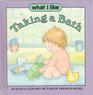 Taking a Bath (What I Like, Book 3)