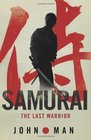 Samurai The True Story of the Last Warrior