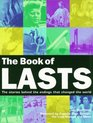 The Book of Lasts The Stories Behind the Endings That Changed the World