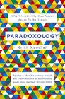 Paradoxology Why Christianity Was Never Meant to Be Simple