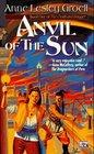 Anvil of the Sun (Cloak and Dagger, Bk 1)