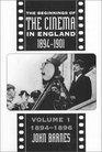 Beginnings Of Cinema In England 1894-1901 Volume 1 1894-1896