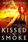 Kissed by Smoke (Sunwalker Saga, Bk 3)