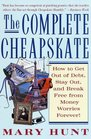 The Complete Cheapskate How to Get Out of Debt Stay Out and Break Free from Money Worries Forever