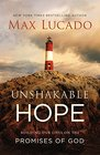 Unshakable Hope Building Our Lives on the Promises of God