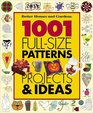 1001 Full-Size Patterns Projects  Ideas