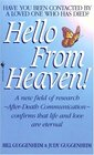 Hello from Heaven : A New Field of Research-After-Death Communication Confirms That Life and Love Are Eternal