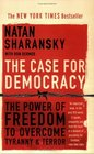 The Case for Democracy The Power of Freedom to Overcome Tyranny and Terror