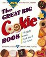The Great Big Cookie Book Over 200 Scrumptious Recipes for Cookie Lovers