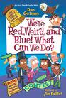 My Weird School Special We're Red Weird and Blue What Can We Do
