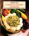 Rodale's Garden-Fresh Cooking Hundreds of Ways to Cook Serve and Store Your Favorite Fresh Vegetables and Fruits