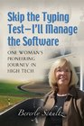 Skip the Typing Test - I'll Manage the Software One Woman's Pioneering Journey in High Tech