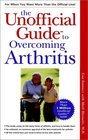 The Unofficial Guide to Overcoming Arthritis