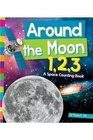 Around the Moon 1 2 3 A Space Counting Book