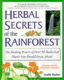 Herbal Secrets of the Rainforest  Over 50 Powerful Herbs and Their Medicinal Uses