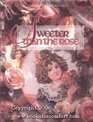 Sweeter Than the Rose (Christmas Remembered, Bk 7)