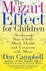 The Mozart Effect for Children Awakening Your Child's Mind Health and Creativity with Music